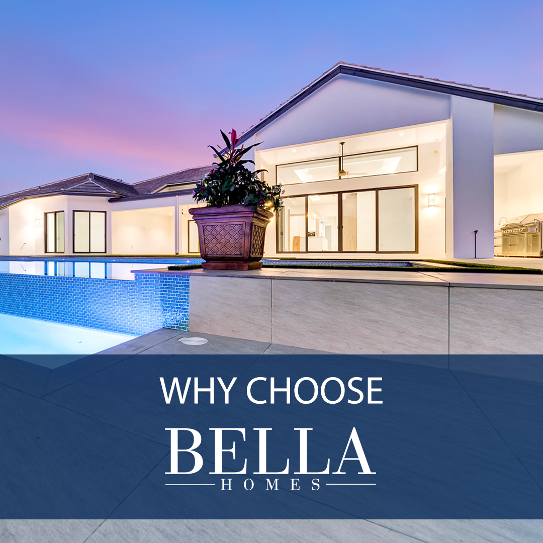 Why Choose Bella Homes