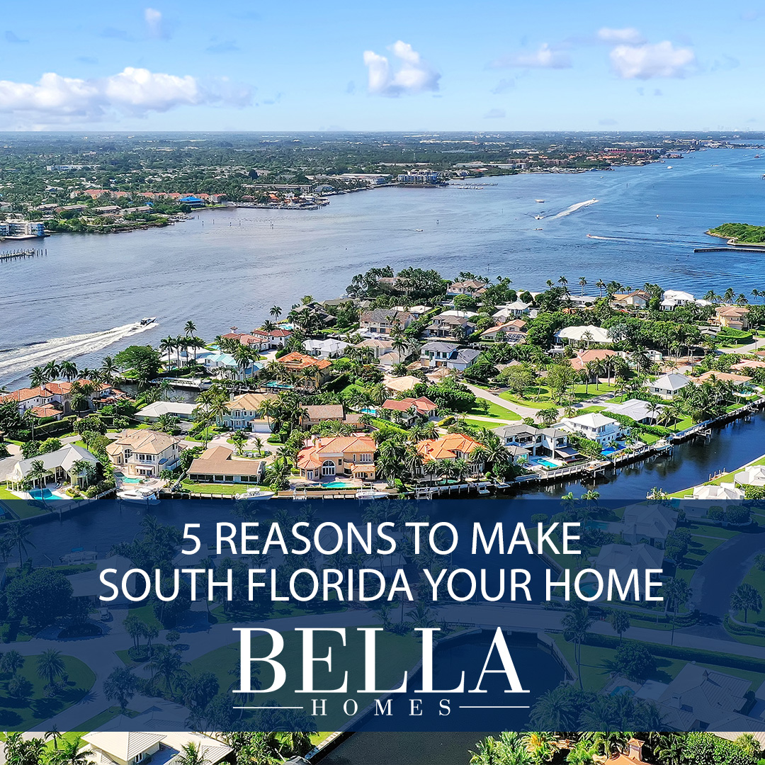 5 Reasons to Make South Florida Your Home